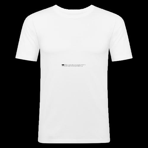 you ain't rich - Männer Slim Fit T-Shirt