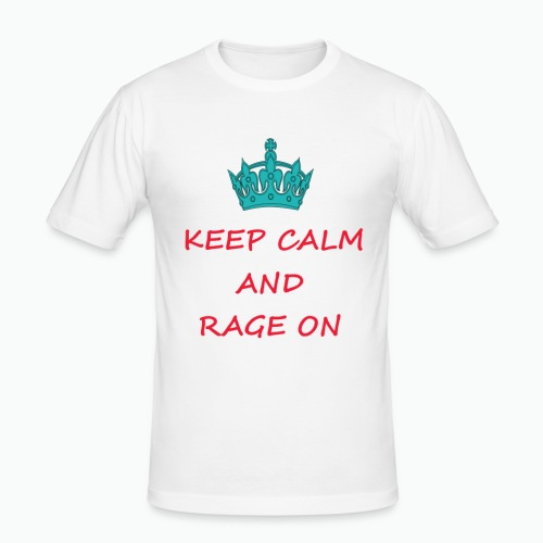 KEEP CALM AND RAGE ON - Men's Slim Fit T-Shirt