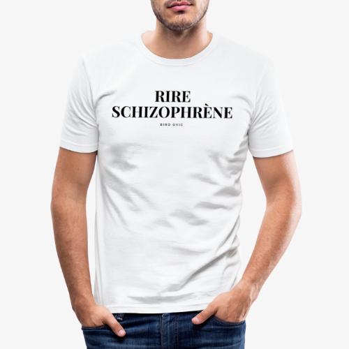 rire schyzophre ne - T-shirt près du corps Homme
