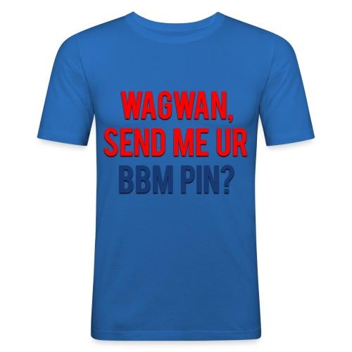 Wagwan Send BBM Clean - Men's Slim Fit T-Shirt