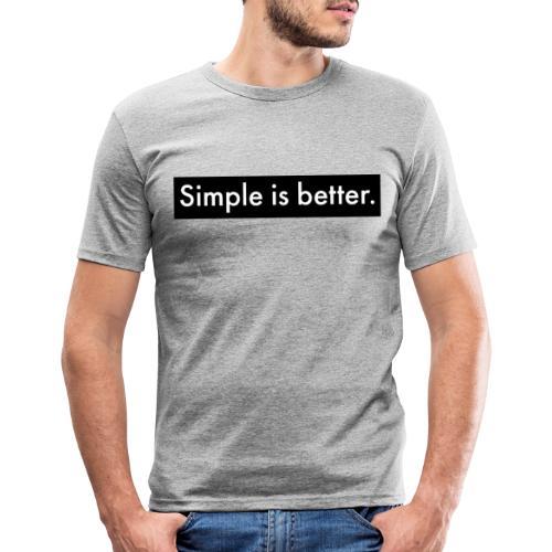 Simple Is Better - Men's Slim Fit T-Shirt