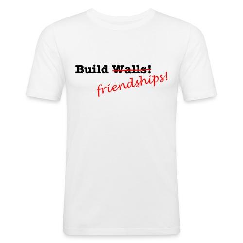 Build Friendships, not walls! - Men's Slim Fit T-Shirt