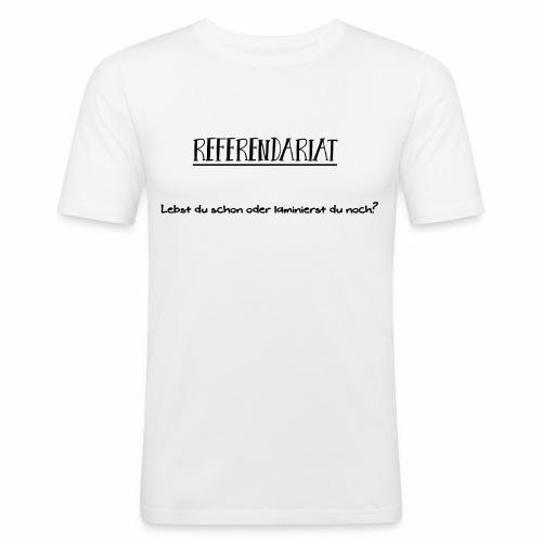 Referendariat - Laminierst du noch - Männer Slim Fit T-Shirt