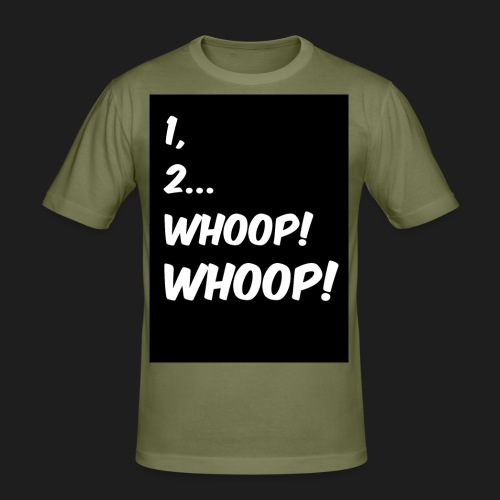 1, 2... WHOOP! WHOOP! - Maglietta aderente da uomo