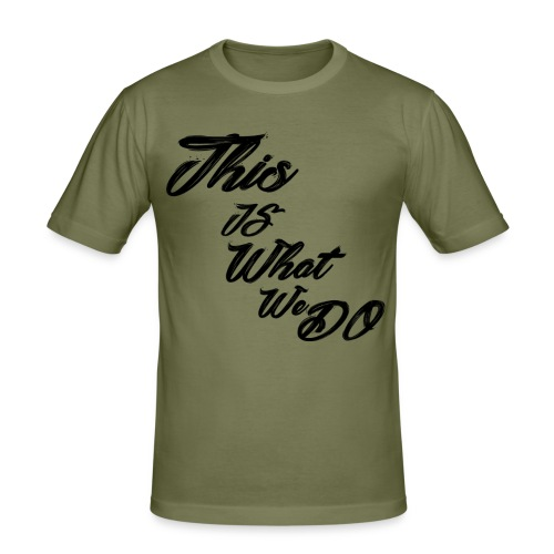 this is what we do bmx mountain bike skater tshirt - Men's Slim Fit T-Shirt