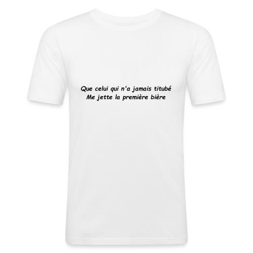 celui qui n a jamais titube - T-shirt près du corps Homme