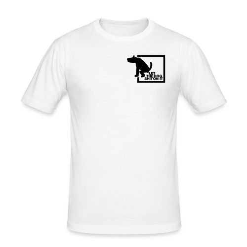 LET THE DOG SHIT ON IT - Daniel B. aus SG Special - Männer Slim Fit T-Shirt