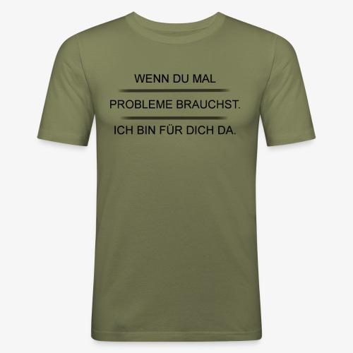 Problem? - Männer Slim Fit T-Shirt
