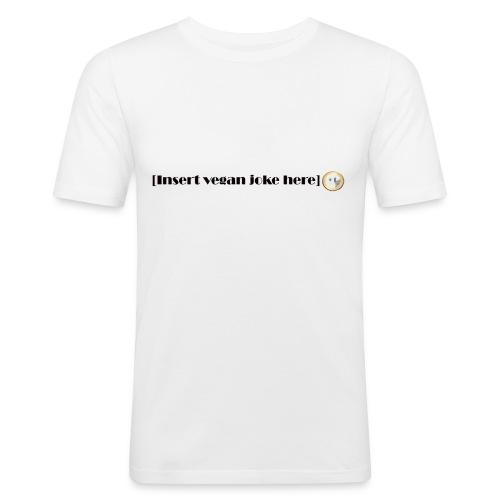 Insert vegan joke here - Slim Fit T-shirt herr