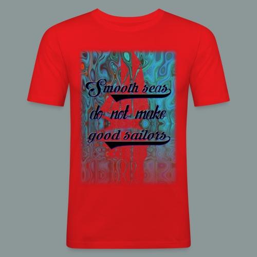 smooth seas - Männer Slim Fit T-Shirt