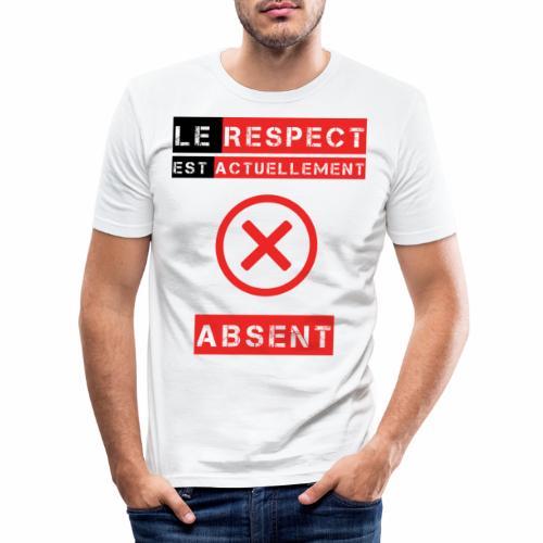 Le respect est actuellement absent - T-shirt près du corps Homme