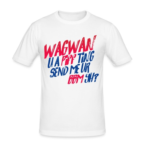 Wagwan PiffTing Send BBM Yh? - Men's Slim Fit T-Shirt