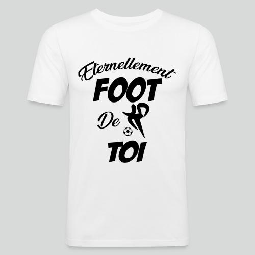 Eternellement Foot de Toi - T-shirt près du corps Homme