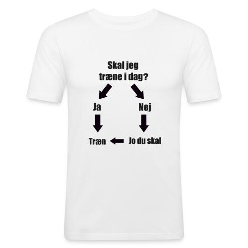 skal jeg træne idag - Herre Slim Fit T-Shirt