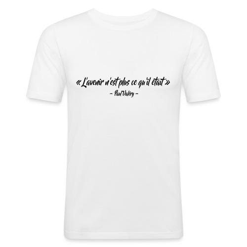 L'avenir n'est plus ce qu'il était - T-shirt près du corps Homme