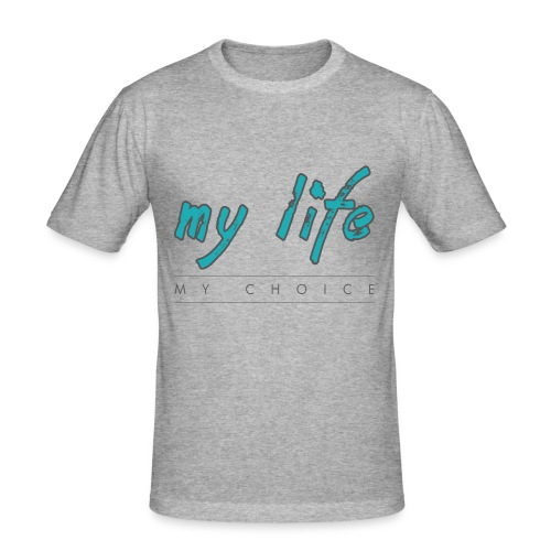 my-life-my-choice - Herre Slim Fit T-Shirt