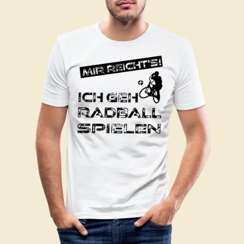 Radball   Mir reicht's! - Männer Slim Fit T-Shirt