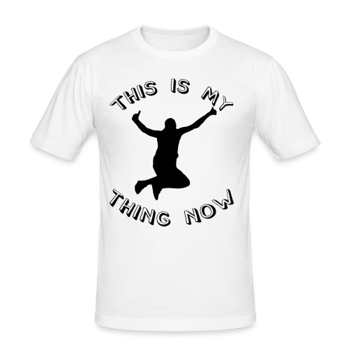 The 'This Is My Thing Now' Classic - Men's Slim Fit T-Shirt
