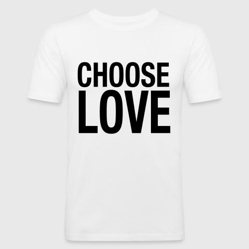 CHOOSE LOVE - Männer Slim Fit T-Shirt