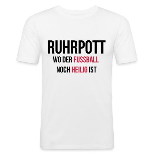 RUHRPOTT - Wo der Fussball noch heilig ist - Männer Slim Fit T-Shirt