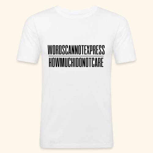 WORDSCANNOTEXPRESS lijn - Men's Slim Fit T-Shirt