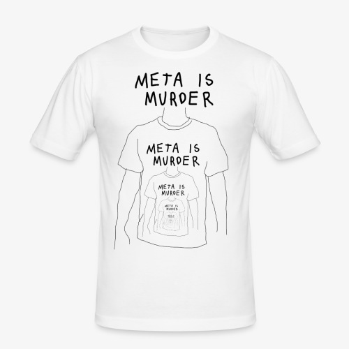 meta is murder - Men's Slim Fit T-Shirt