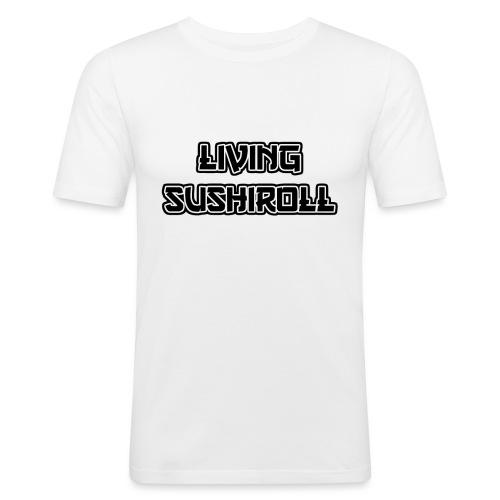 Living Sushiroll - Männer Slim Fit T-Shirt
