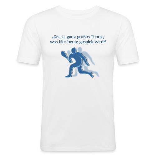 Ganz großes Tennis - Männer Slim Fit T-Shirt