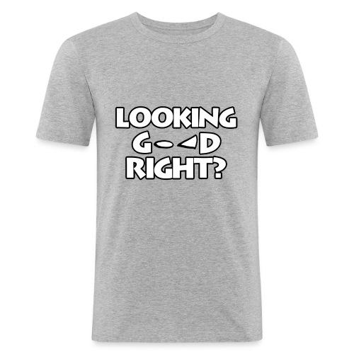LOOKING GOOD - Men's Slim Fit T-Shirt