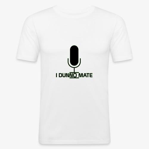 I Dunno Mate Logo - Men's Slim Fit T-Shirt