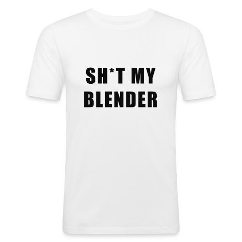 SH*T MY BLENDER - Men's Slim Fit T-Shirt