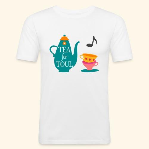 Tea for Toul - T-shirt près du corps Homme