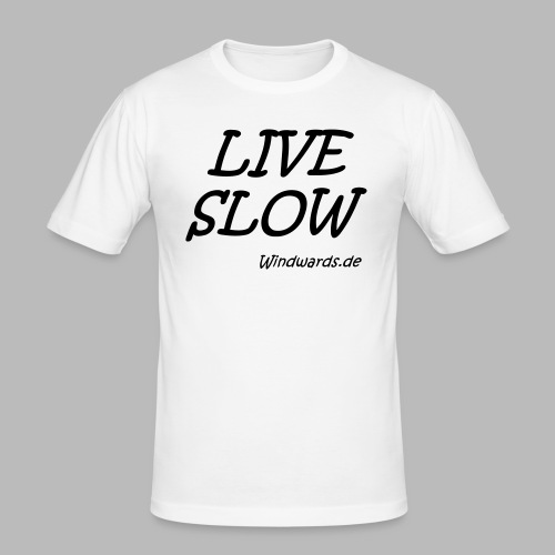 live slow - Männer Slim Fit T-Shirt