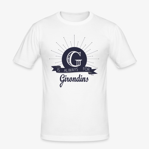 G is Always For Girondins - T-shirt près du corps Homme