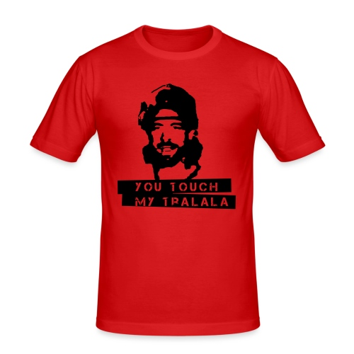 you touch my tralala - Männer Slim Fit T-Shirt