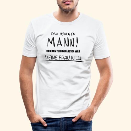Ich bin ein Mann - Männer Slim Fit T-Shirt
