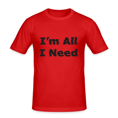 I'm All I Need - Men's Slim Fit T-Shirt