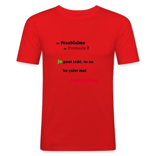 Probleme en français - T-shirt près du corps Homme