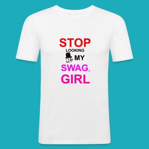 My Swag Stop Looking, Girl - Men's Slim Fit T-Shirt