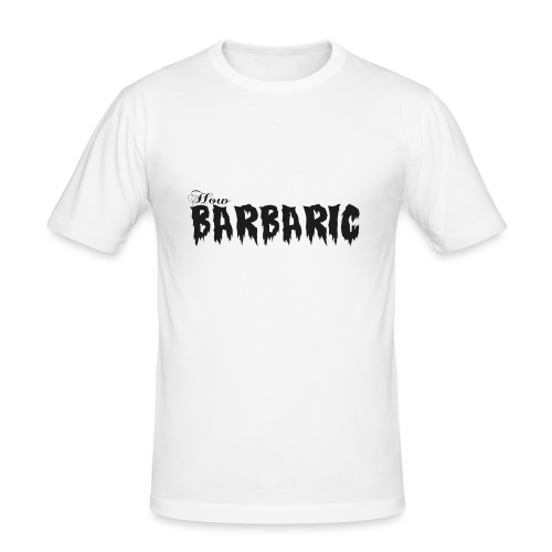 How Barbaric Black and White Design - Men's Slim Fit T-Shirt