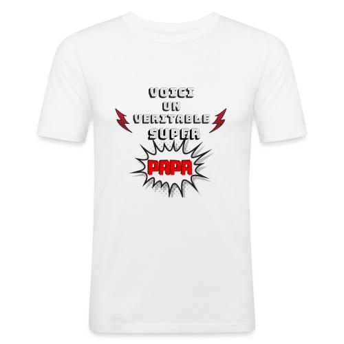 t-shirt fete des pères voici véritable super papa - T-shirt près du corps Homme