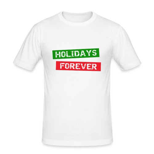 holidays forever - Männer Slim Fit T-Shirt