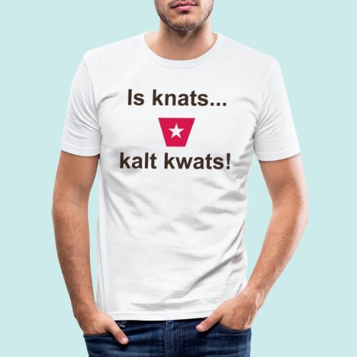 Is knats kalt kwats ms def b - Mannen slim fit T-shirt
