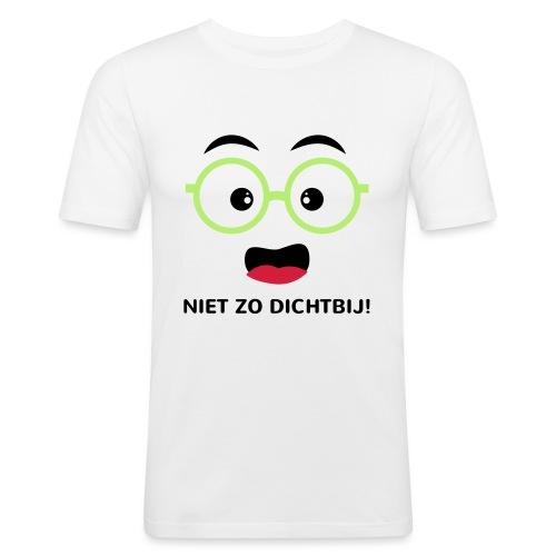 Grappige Rompertjes: Niet zo dichtbij - slim fit T-shirt