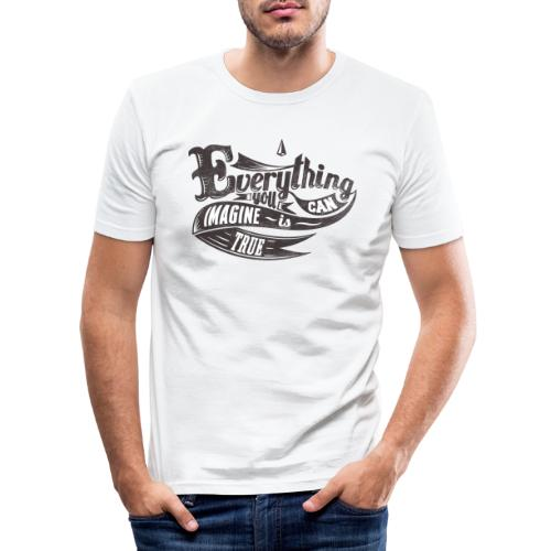 Everything you imagine - Männer Slim Fit T-Shirt