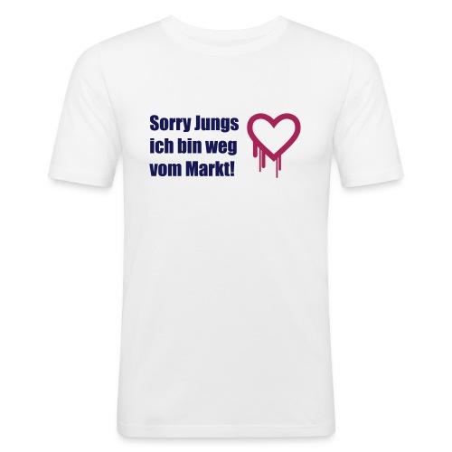 sorry jungs - bin weg vom - Männer Slim Fit T-Shirt