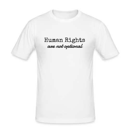 Human Rights are not optional - Men's Slim Fit T-Shirt