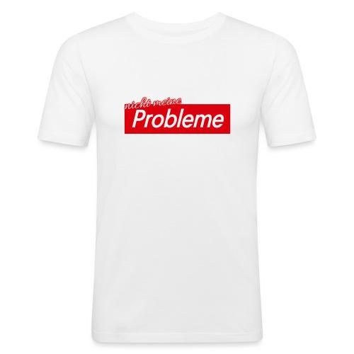 Nicht meine Probleme - Männer Slim Fit T-Shirt