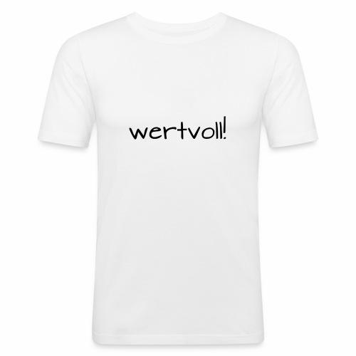 wertvoll! - Männer Slim Fit T-Shirt