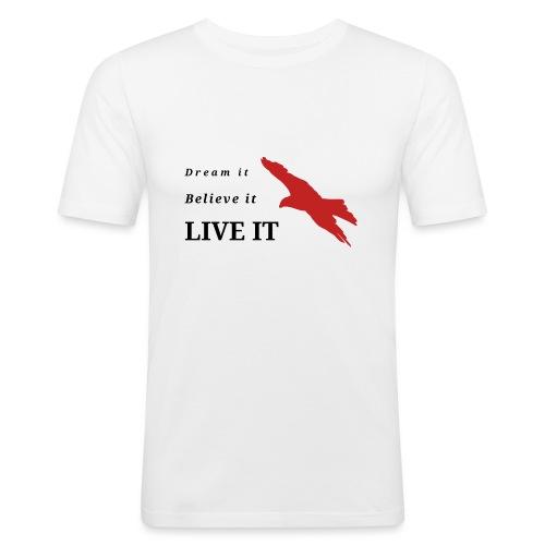 Dream Believe Live - Männer Slim Fit T-Shirt